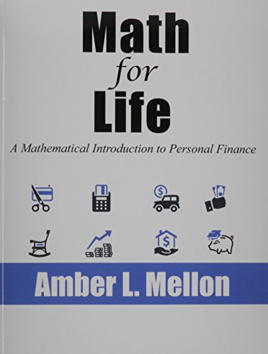 9781465274427: Math for Life: A Mathematical Introduction to Personal Finance