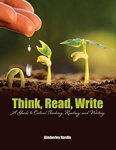 9781465274908: Think, Read, Write: A Guide to Critical Thinking, Reading, and Writing