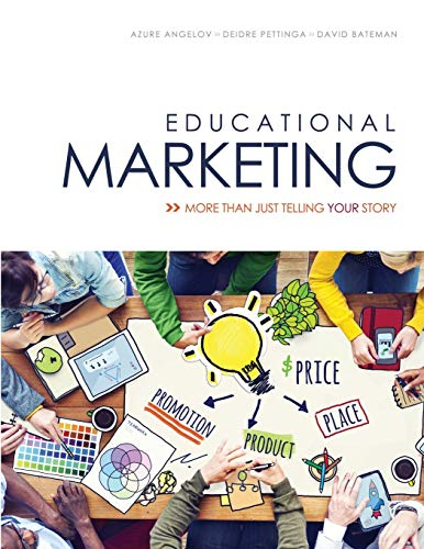 Educational Marketing: More Than Just Telling Your Story: BATEMAN DAVID