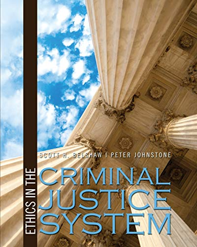 ethics in the justice system Criminal justice ethics criminal justice and ethics are that are not governed by the legislature and the court system ethical systems in criminal justice.