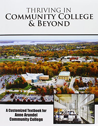 9781465276285: Thriving in Community College AND Beyond: A Customized Textbook for Anne Arundel Community College