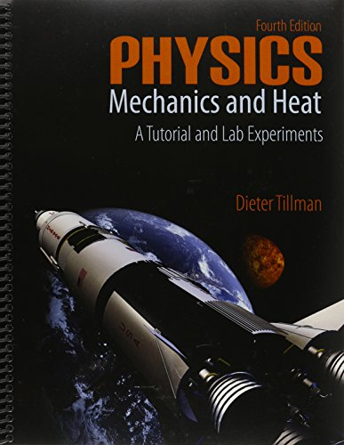 9781465277336: Physics Mechanics and Heat: A Tutorial and Lab Experiments