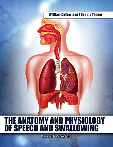 9781465277428: The Anatomy and Physiology of Speech and Swallowing