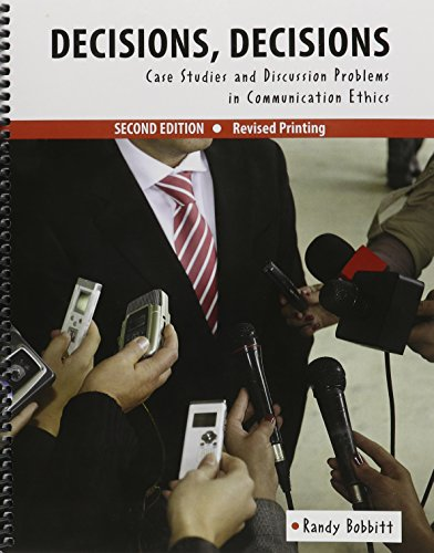 9781465277770: Decisions, Decisions: Case Studies and Discussion Problems in Communication Ethics