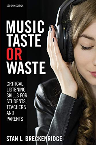 9781465280794: Music Taste or Waste: Critical Listening Skills for Students, Teachers, and Parents