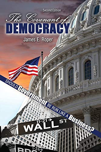 9781465281708: The Covenant of Democracy: Should Government be Run Like a Business?
