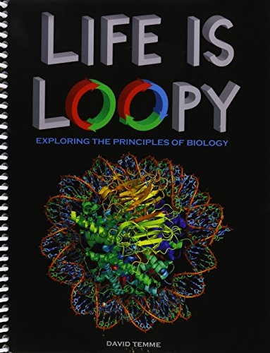 9781465283474: Life is Loopy: Exploring the Principles of Biology