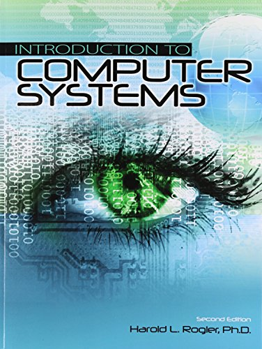 Introduction to Computer Systems: Harold L Rogler