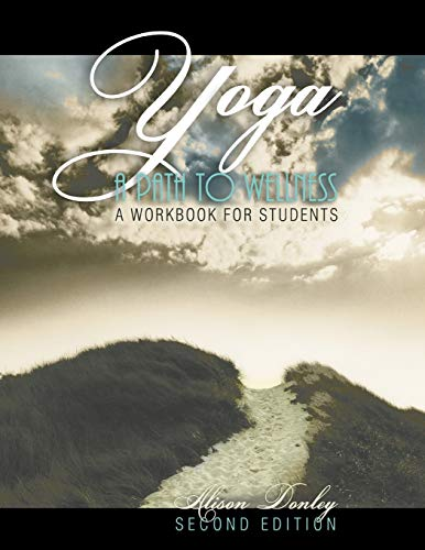 Yoga: A Path to Wellness: A Workbook: DONLEY ALISON