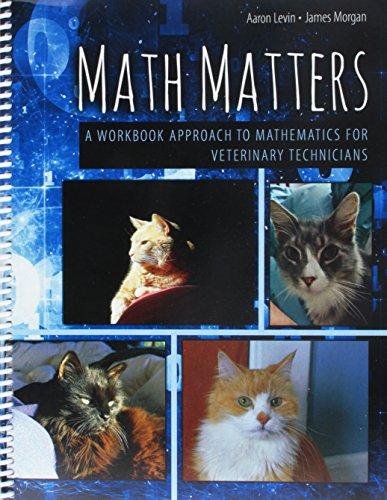9781465289322: Math Matters: A Workbook Approach to Mathematics for Veterinary Technicians