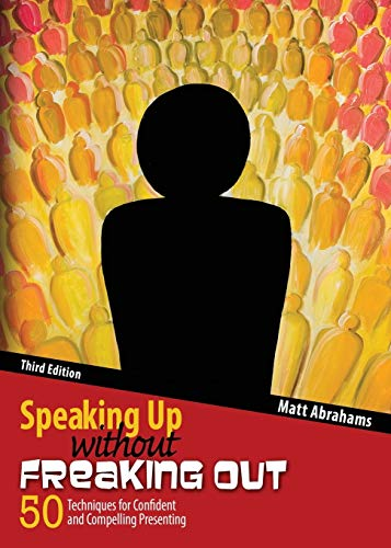 9781465290472: Speaking Up without Freaking Out: 50 Techniques for Confident and Compelling Presenting