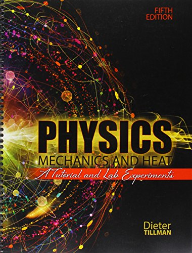 9781465291288: Physics Mechanics and Heat: A Tutorial and Lab Experiments