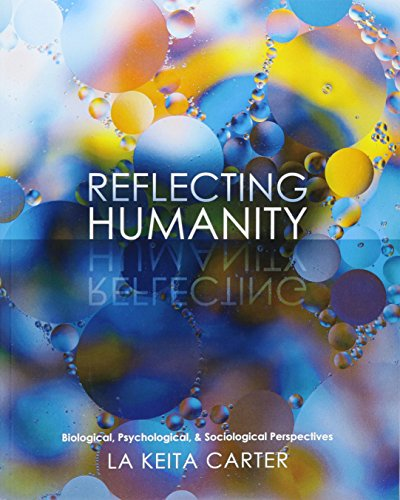 9781465291653: Reflecting Humanity: Biological, Psychological, AND Sociological Perspectives
