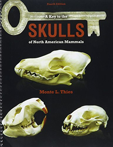 A Key to the Skulls of North: Thies, Monte L.