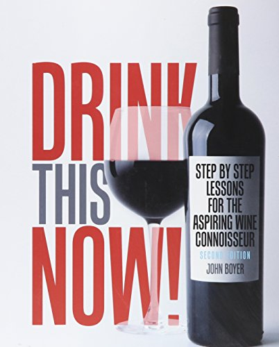 9781465291783: Drink This NOW! Step by Step Lessons for the Aspiring Wine Connoisseur