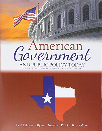 9781465295866: American Government and Public Policy Today: Origins, Institution, and Modern Democracies: Texas Edition