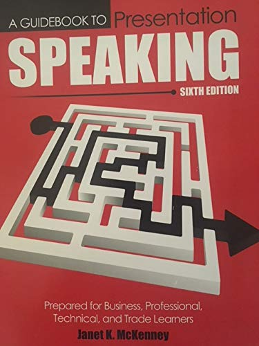 A Guidebook to Presentation Speaking: Prepared for: MCKENNEY JANET
