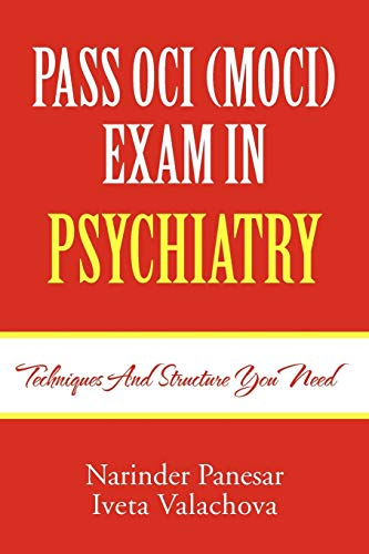 9781465300140: PASS OCI (MOCI) EXAM IN PSYCHIATRY: Techniques and structure you need