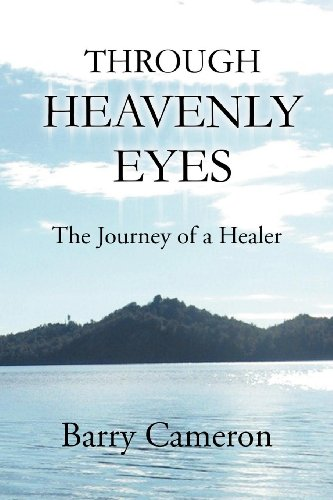 9781465301710: Through Heavenly Eyes: The Journey of a Healer