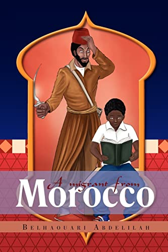 9781465302526: A migrant from Morocco: A novel in four books