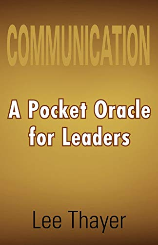 9781465306630: Communication A Pocket Oracle For Leaders: A Pocket Oracle for Leaders