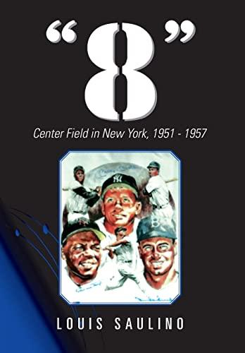 8: Center Field in New York, 1951 1957: Louis Saulino