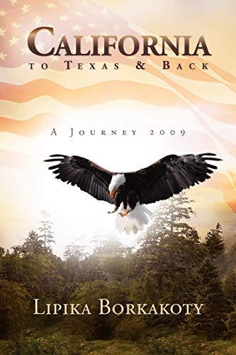California to Texas & Back: A Journey: Lipika Borkakoty