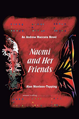 9781465308566: Naomi and Her Friends: An Andrew Maccata Novel