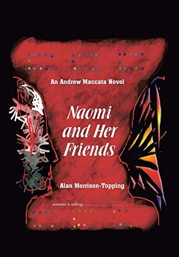 Naomi and Her Friends: An Andrew Maccata Novel: Alan Morrison-Topping