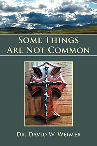 Some Things Are Not Common: David W Weimer