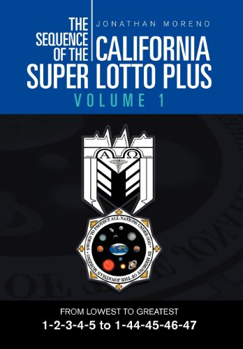 9781465309389: The Sequence of the California Super Lotto Plus Volume 1: From Lowest to Greatest Volume 1