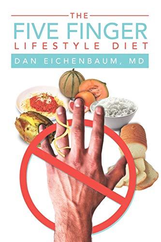 The Five Finger Lifestyle Diet: Dan Eichenbaum