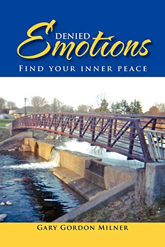 Denied Emotions: Find your inner peace: Milner, Gary Gordon