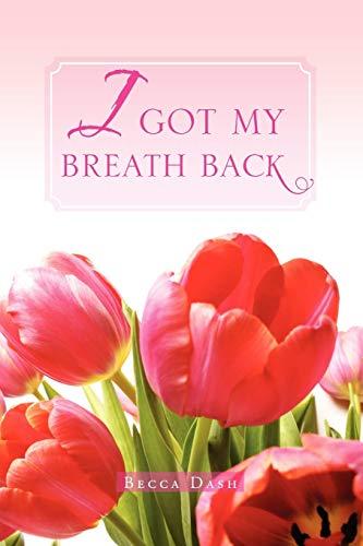 9781465339782: I Got My Breath Back