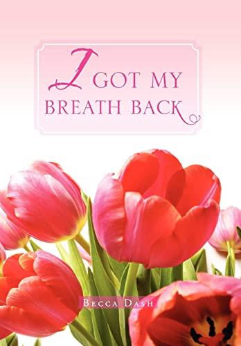 9781465339799: I Got My Breath Back