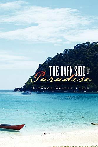 The Dark Side of Paradise: Eleanor Clarke Yukic