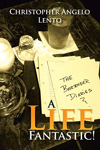 9781465341754: The Bartender Diaries...A Life Fantastic!