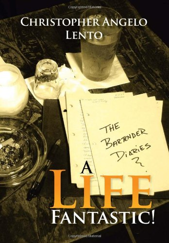9781465341761: The Bartender Diaries...a Life Fantastic!