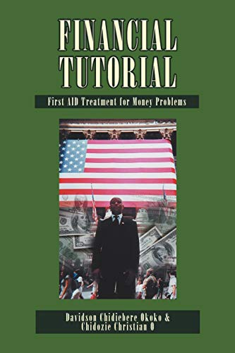 9781465342454: Financial Tutorial:First Aid Solutions To Money Problems: First Aid Treatment to Money Problems