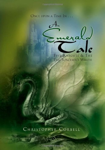 9781465342881: An Emerald Tale: Five Knights & the Evil Sorcerer's Wrath