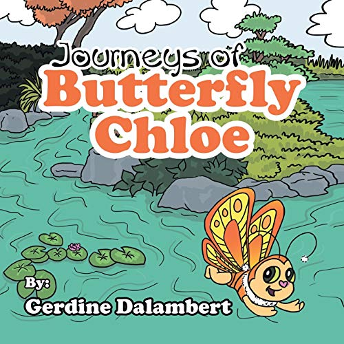 9781465343536: Journeys of Butterfly Chloe: The Beginnings