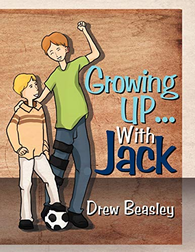 Growing UP. With Jack: Drew Beasley