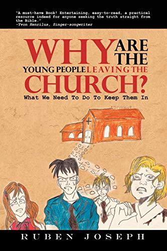 9781465343796: Why Are The Young People Leaving The Church: What We Need To Do To Keep Them In