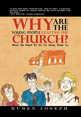 9781465343802: Why Are The Young People Leaving The Church: What We Need To Do To Keep Them In