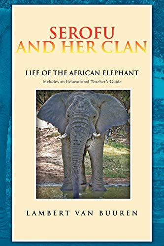 9781465343833: Serofu and Her Clan: Life of the African Elephant
