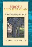9781465343840: Serofu and Her Clan: Life of the African Elephant