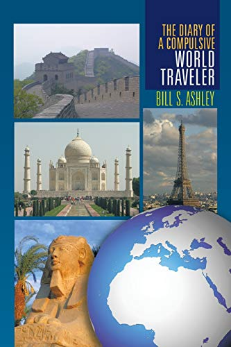 9781465343932: The Diary of A Compulsive World Traveler