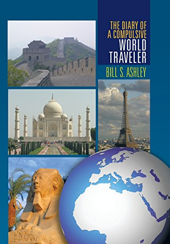 9781465343949: The Diary of A Compulsive World Traveler