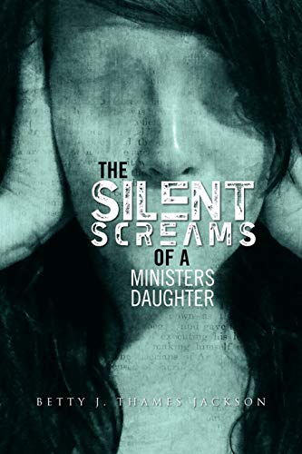 9781465344175: The Silent Screams of a Ministers Daughter