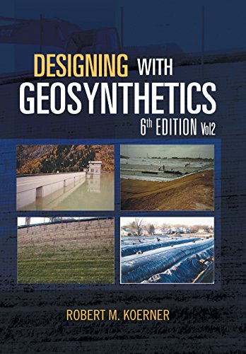Designing with Geosynthetics - 6th Edition; Vol2: Koerner, Robert M.